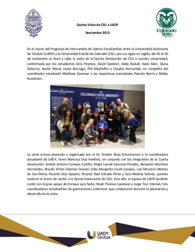 Quinta Visita de CSU a UADY Noviembre 2013  En el marco del Programa de Intercambio de Líderes Estudiantiles entre la Univ...