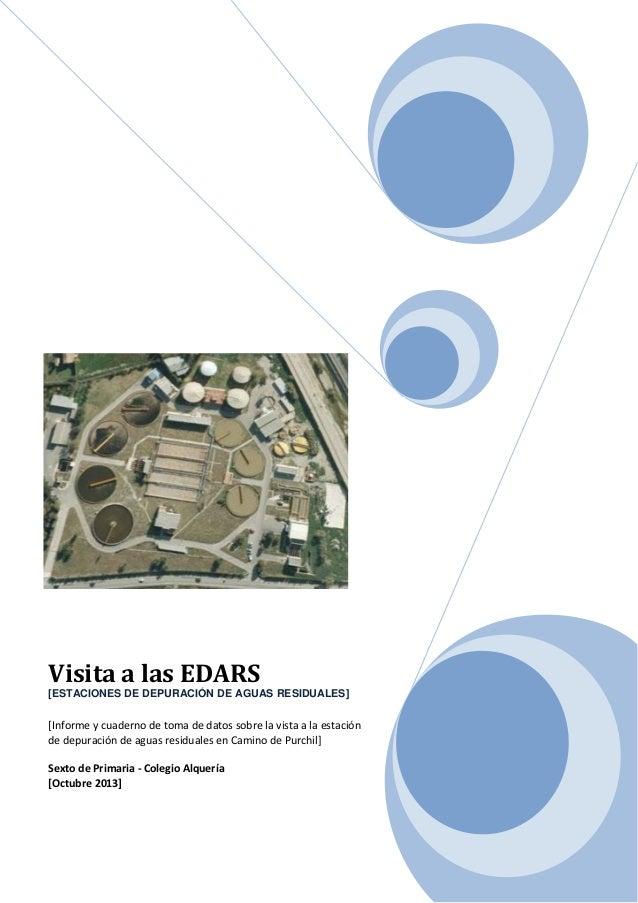 Visita a las EDARS [ESTACIONES DE DEPURACIÓN DE AGUAS RESIDUALES]  [Informe y cuaderno de toma de datos sobre la vista a l...