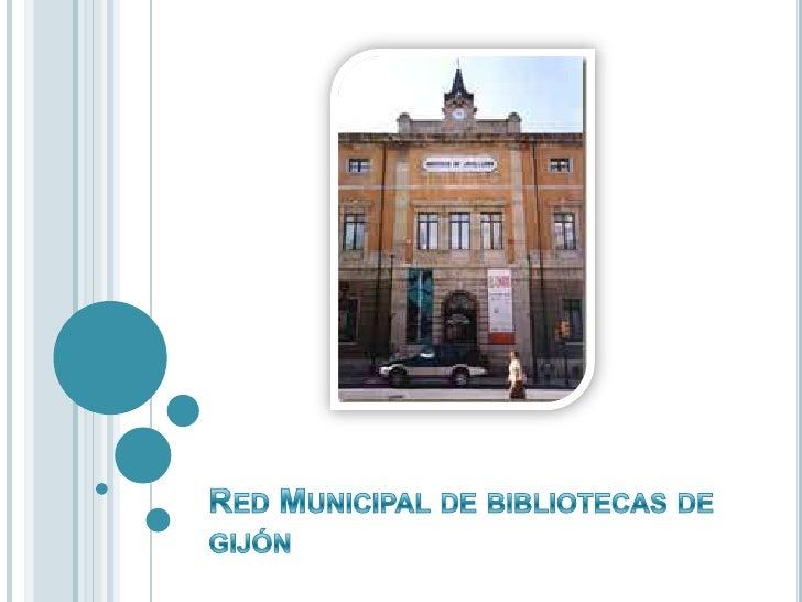 Red Municipal de bibliotecas de gijón<br />