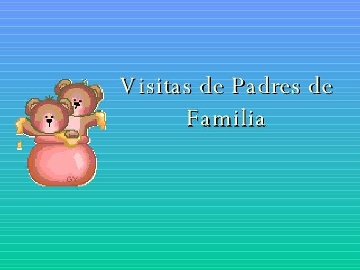 Visitas de Padres de Familia