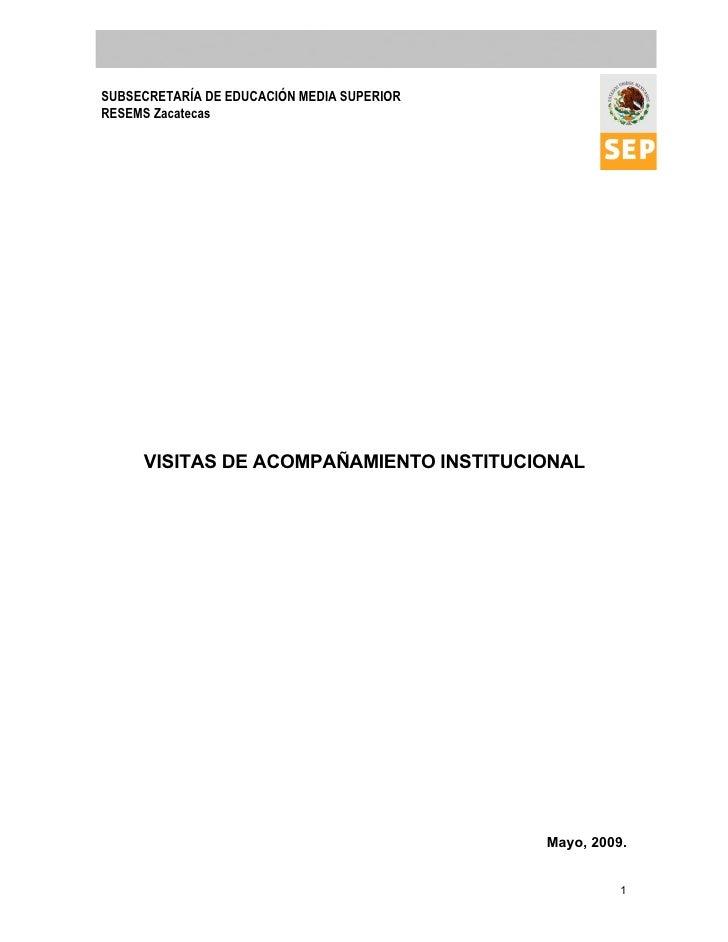 SUBSECRETARÍA DE EDUCACIÓN MEDIA SUPERIOR RESEMS Zacatecas          VISITAS DE ACOMPAÑAMIENTO INSTITUCIONAL               ...
