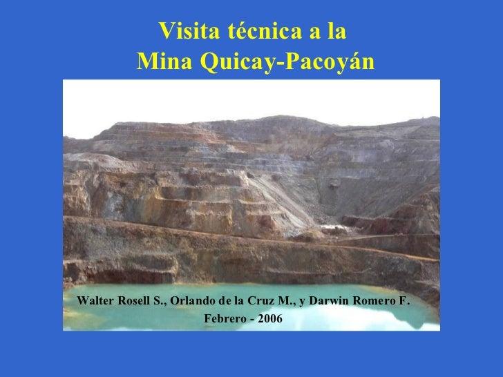 Visita técnica a la          Mina Quicay-PacoyánWalter Rosell S., Orlando de la Cruz M., y Darwin Romero F.               ...