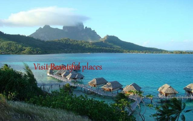 Visit Beautiful places