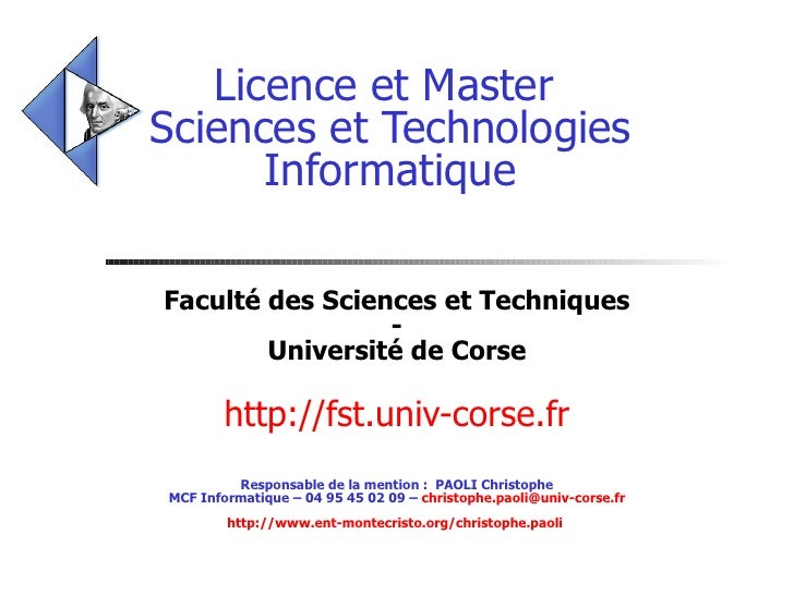Licence et Master  Sciences et Technologies Informatique Faculté des Sciences et Techniques - Université de Corse http://f...