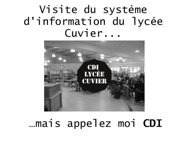 Visite du système d'information du lycée Cuvier...  …mais appelez moi CDI