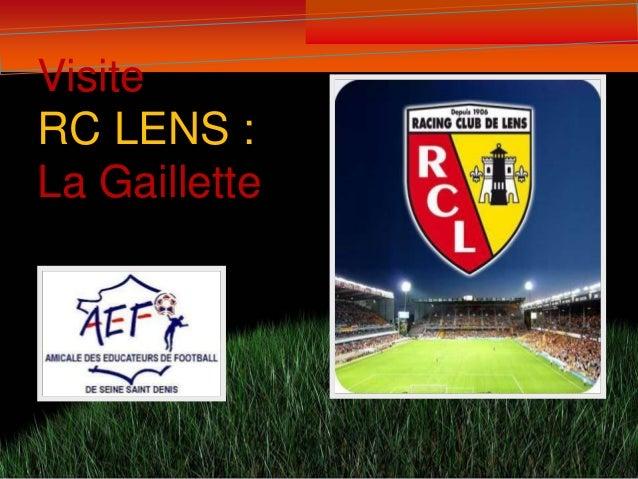 Visite RC LENS : La Gaillette