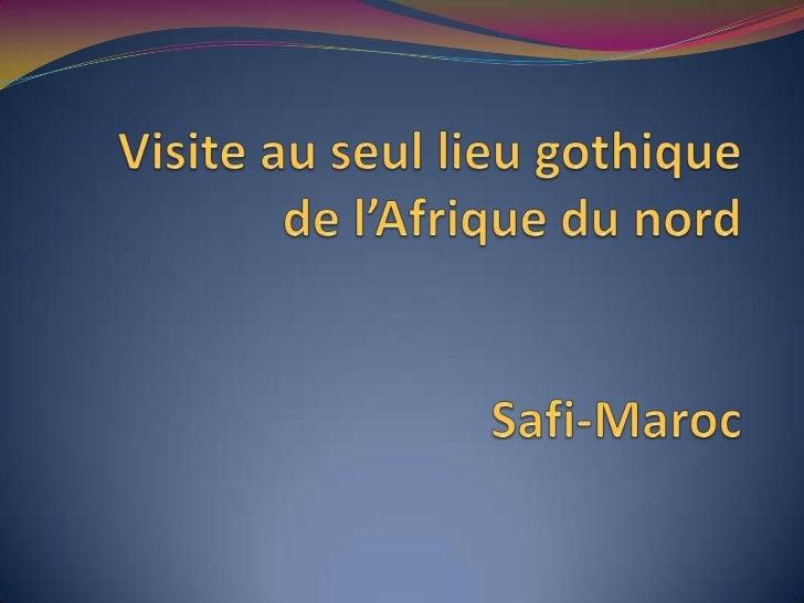 Visite a travers le temps au seul lieu gothique de l'afrique du