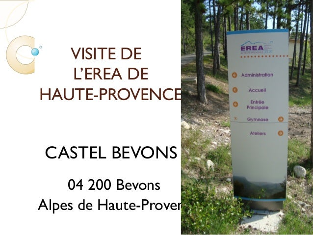 VISITE DEL'EREA DEHAUTE-PROVENCECASTEL BEVONS04 200 BevonsAlpes de Haute-Provence