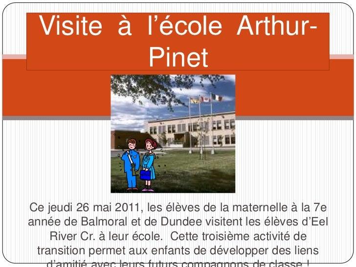Visite  à  l'école  Arthur-Pinet<br />Cejeudi 26mai 2011, les élèves de la maternelle à la 7e année de Balmoral et de Dund...
