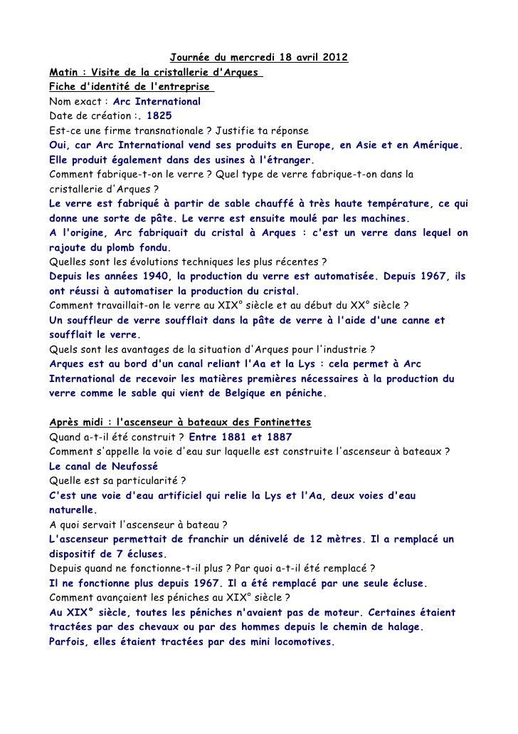 Journée du mercredi 18 avril 2012Matin : Visite de la cristallerie dArquesFiche didentité de lentrepriseNom exact : Arc In...
