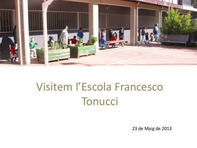 Visitem l'escola francesco tonucci