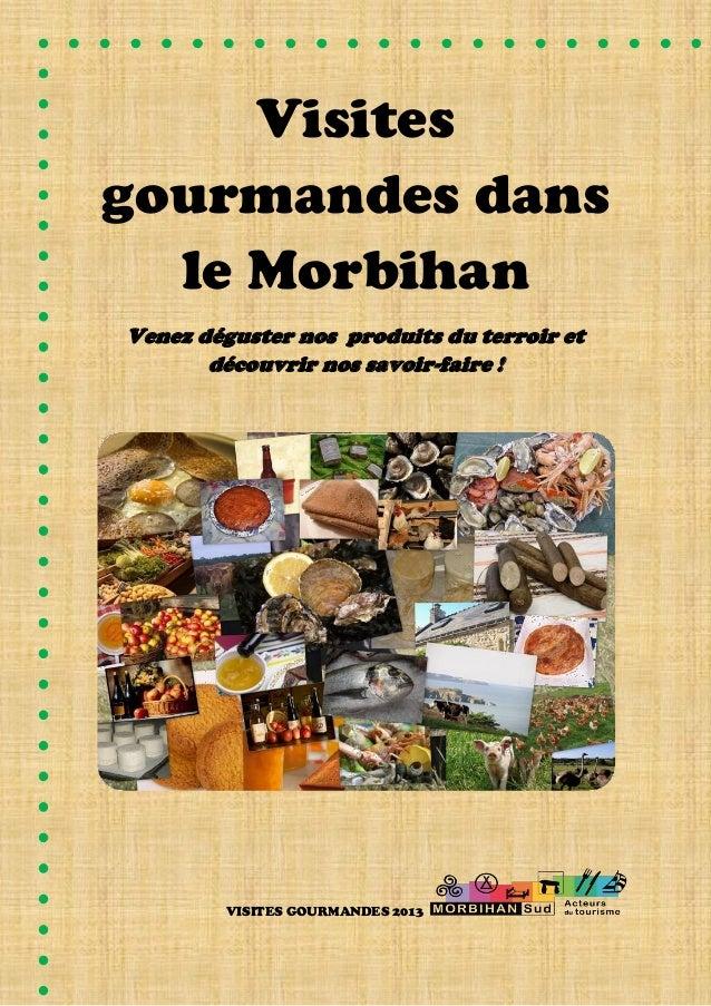 Visites gourmandes dans le Morbihan Venez déguster nos produits du terroir et découvrir nos savoir-faire ! VISITES GOURMAN...