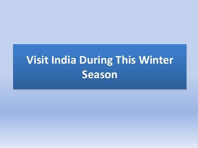 Visit india during this winter season