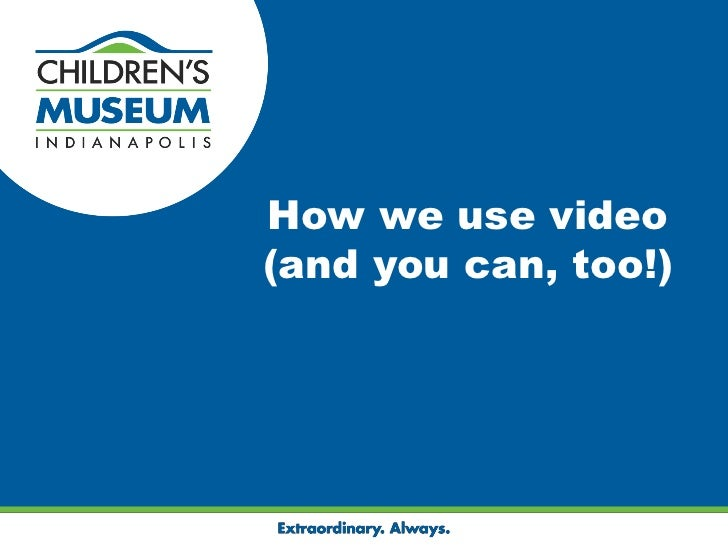 How we use video(and you can, too!)