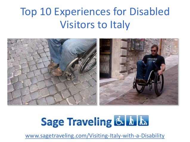 Top 10 Experiences for Disabled Visitors to Italy  www.sagetraveling.com/Visiting-Italy-with-a-Disability