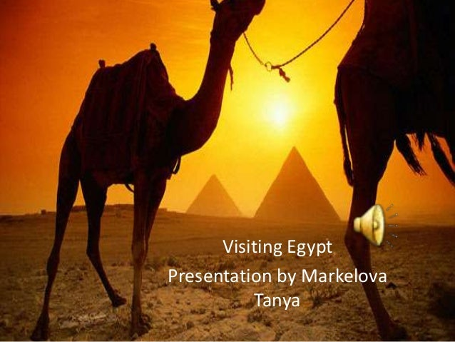 Visiting Egypt Presentation by Markelova Tanya