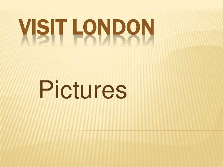 VISIT LONDON Pictures