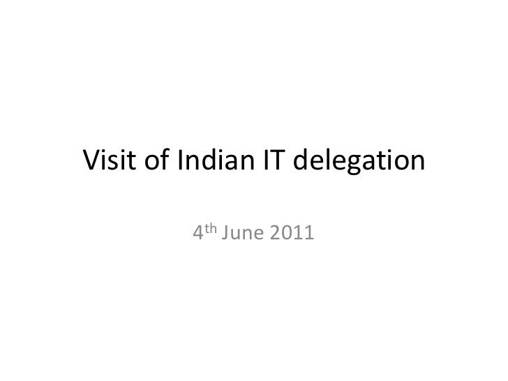 Visit of Indian IT delegation<br />4th June 2011<br />