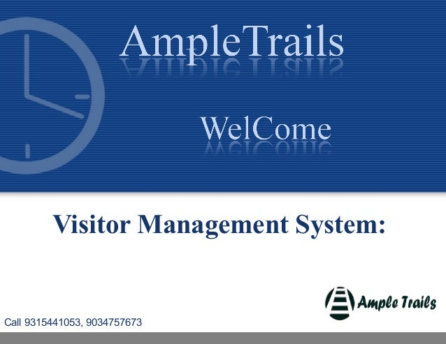 Visitor Management System: Call 9315441053, 9034757673