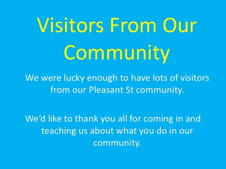 Visitors From Our Community<br />We were lucky enough to have lots of visitors from our Pleasant St community. <br />We'd...