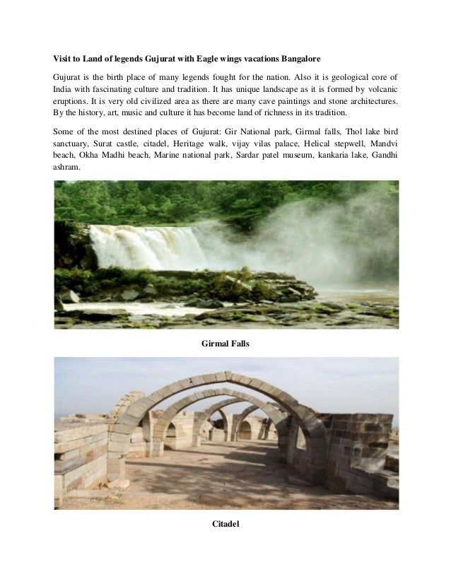 Visit to Land of legends Gujurat with Eagle wings vacations Bangalore Gujurat is the birth place of many legends fought fo...