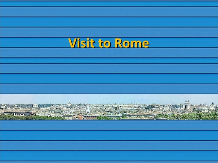 Visit To Rome