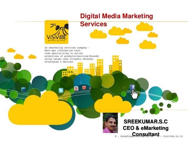 Digital Media MarketingServices             SREEKUMAR.S.C             CEO & eMarketing               Consultant