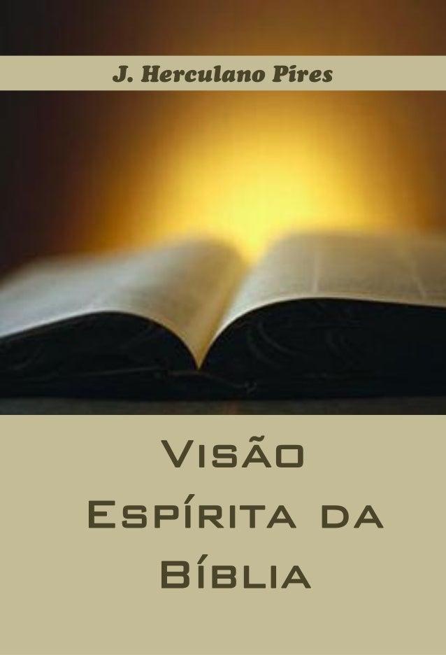 J. Herculano Pires  Visão Espírita da Bíblia