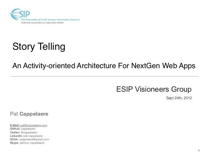 Story Telling ! An Activity-oriented Architecture For NextGen Web Apps                               ESIP Visioneers Group...