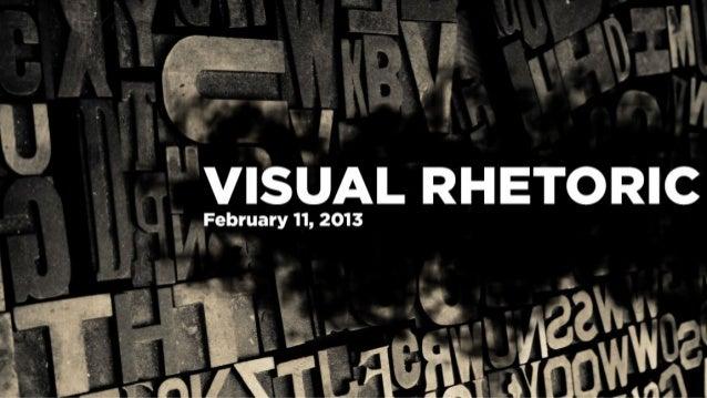 Visual Rhetoric, Feb 11, 2013