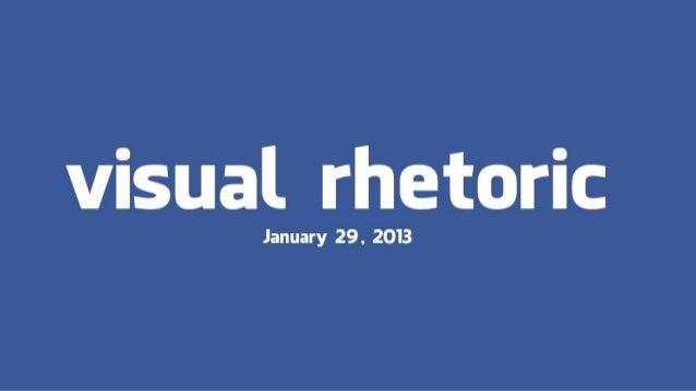 Visual Rhetoric, January 29, 2013