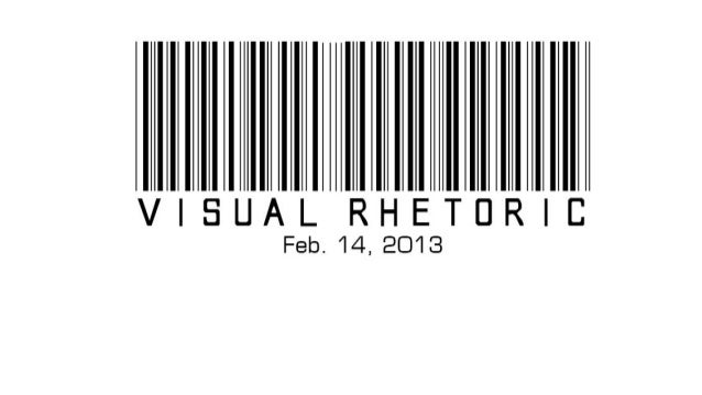 Visual Rhetoric, Feb 14th 2013