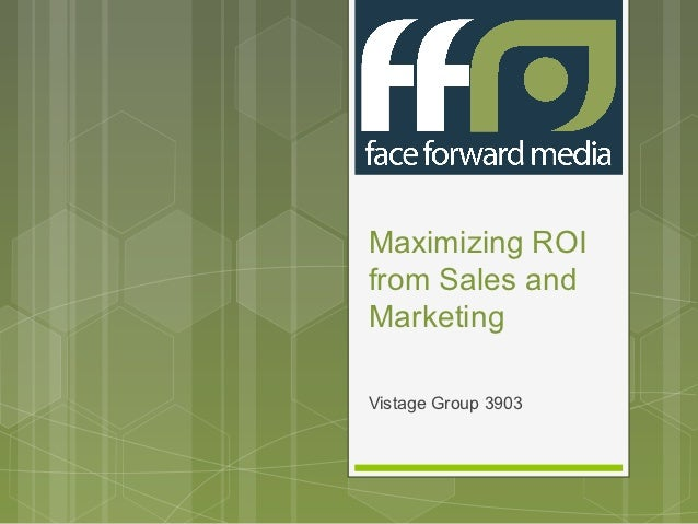 Maximizing ROIfrom Sales andMarketingVistage Group 3903