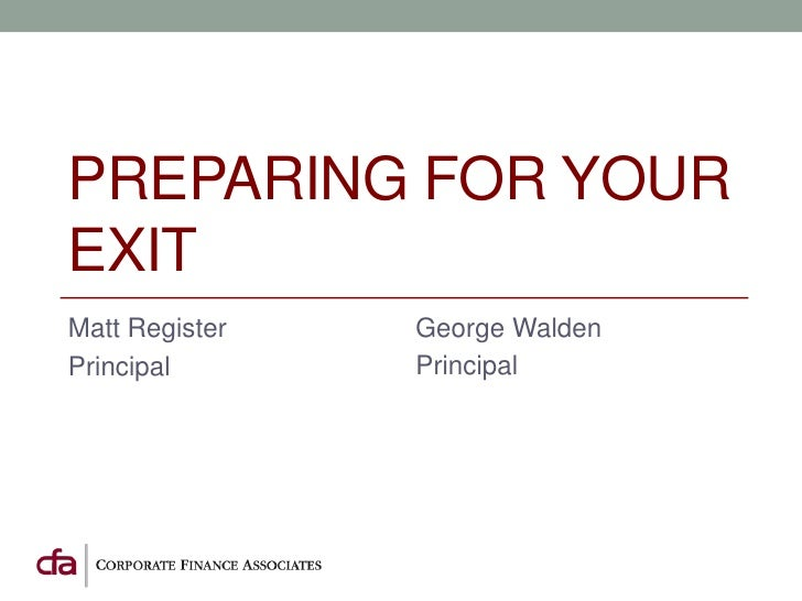 PREPARING FOR YOUREXITMatt Register   George WaldenPrincipal       Principal