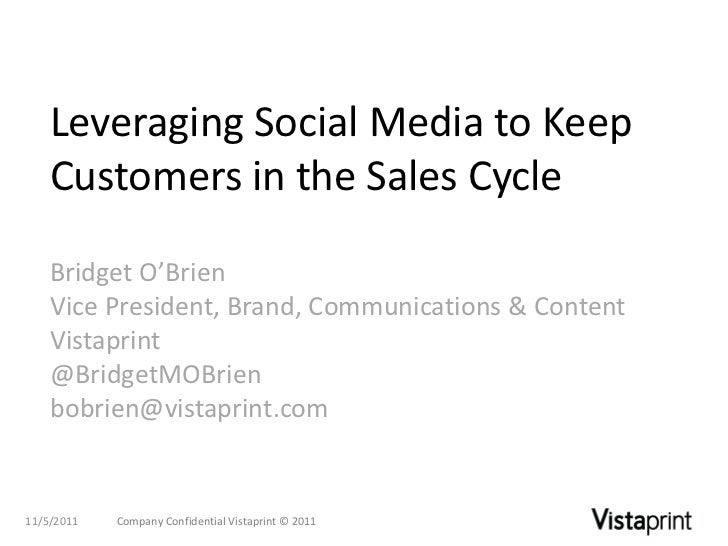 Leveraging Social Media to Keep    Customers in the Sales Cycle    Bridget O'Brien    Vice President, Brand, Communication...