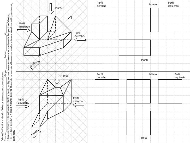 Alzado Perfil derecho Planta Perfil izquierdo Alzado Perfil derecho. Planta. Educación Plástica y Visual.- Sistemas de rep...