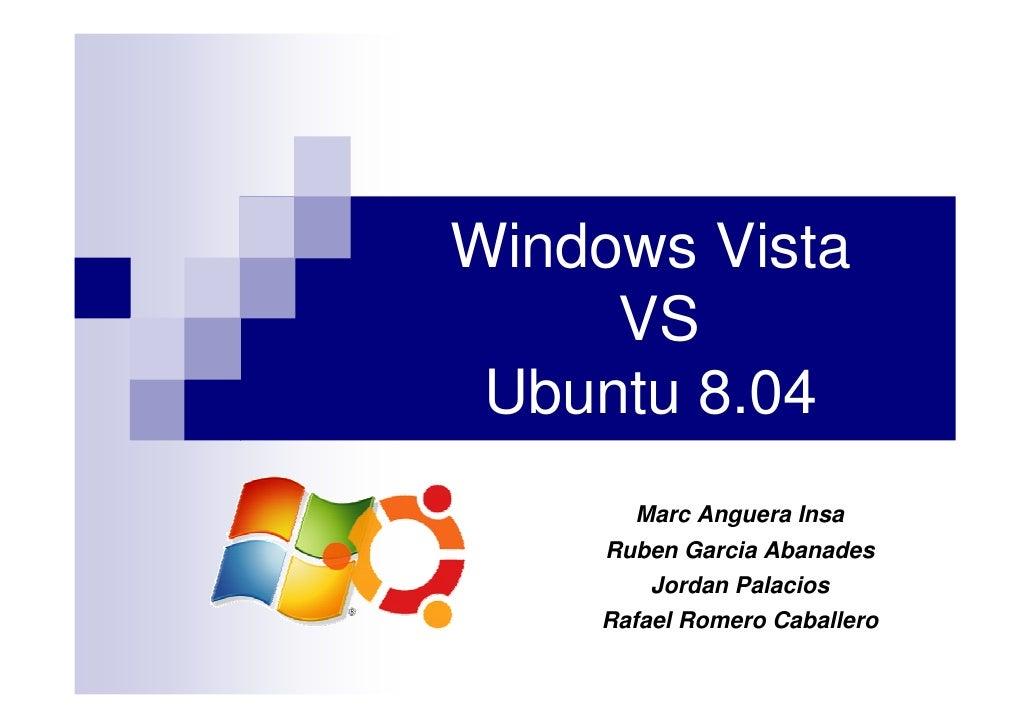 Windows Vista Vs. Ubuntu 8.04