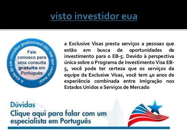 a Exclusive Visas presta serviços a pessoas que  estão em busca de oportunidades de  investimento para o EB-5. Devido à pe...