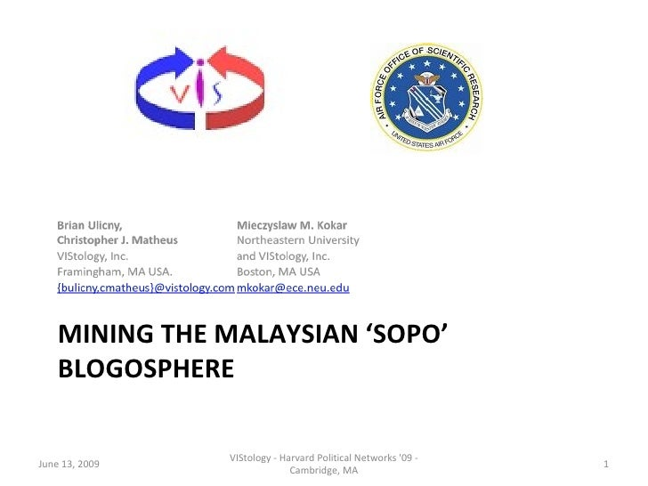 MINING THE MALAYSIAN 'SOPO' BLOGOSPHERE June 13, 2009 VIStology - Harvard Political Networks '09 - Cambridge, MA