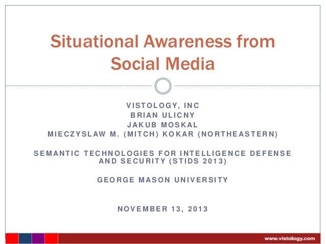 Vistology STIDS 2013 Situation Awareness from Social Media