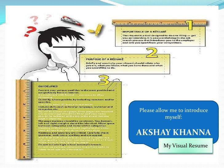 Please allow me to introduce myself:<br />AKSHAY KHANNA<br />My Visual Resume<br />