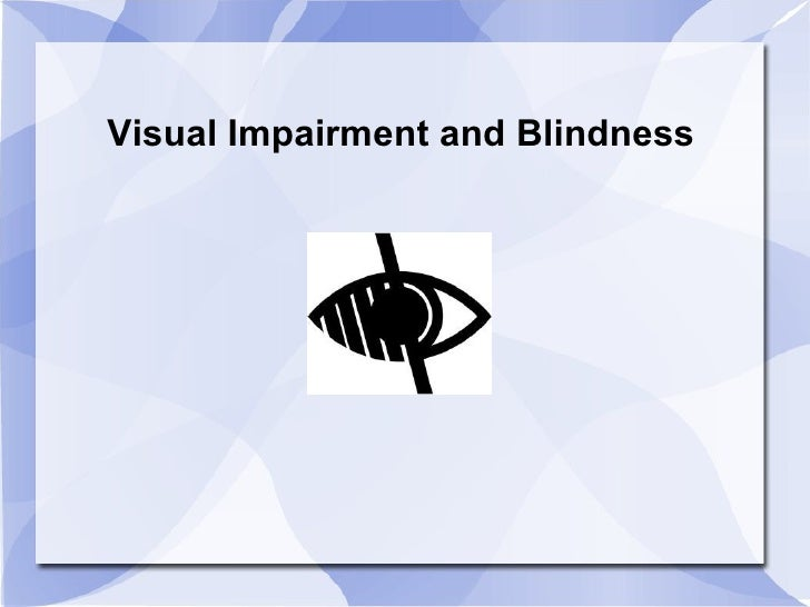 Visual Impairment and Blindness