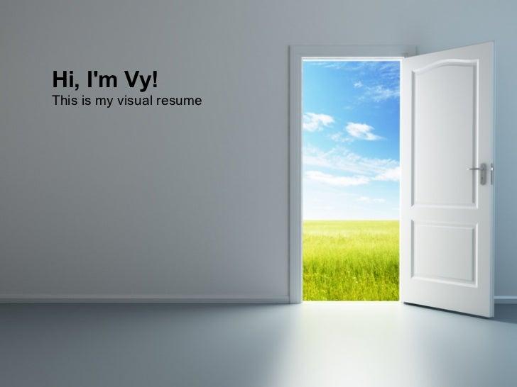 Hi, Im Vy!This is my visual resume