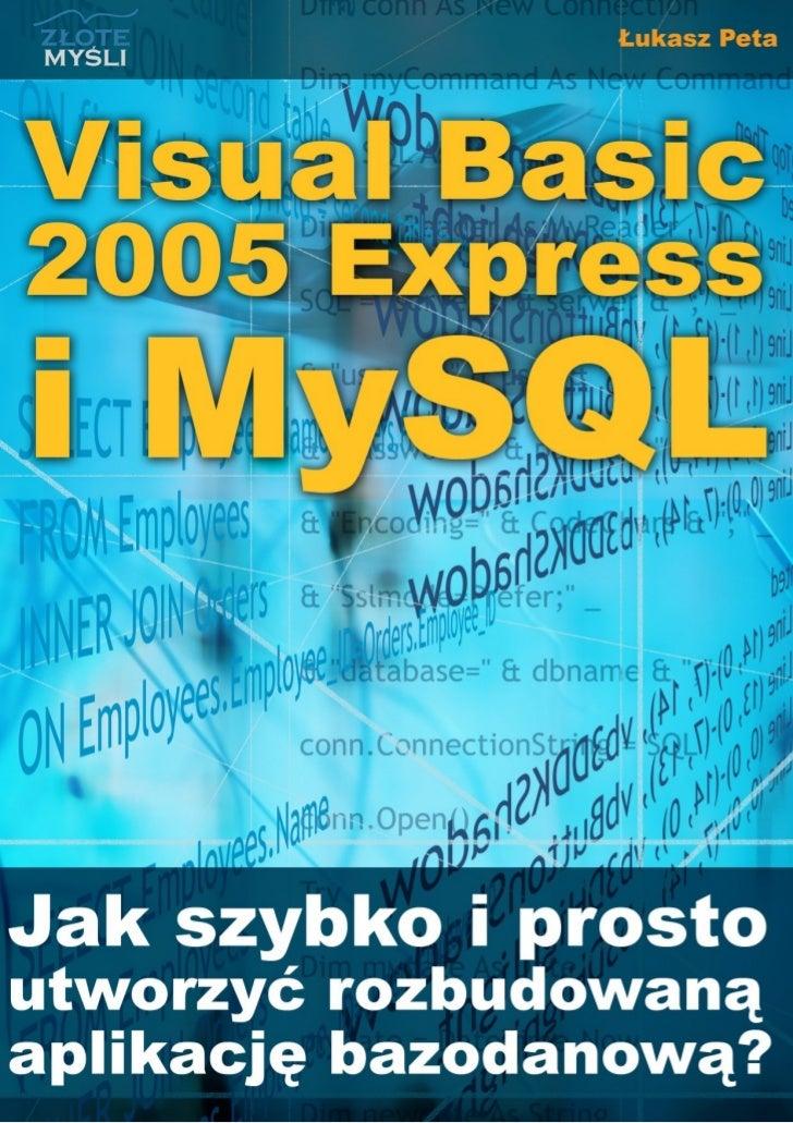 """Ten ebook zawiera darmowy fragment publikacji """"Visual Basic 2005 Express i                                   MySQL""""       ..."""