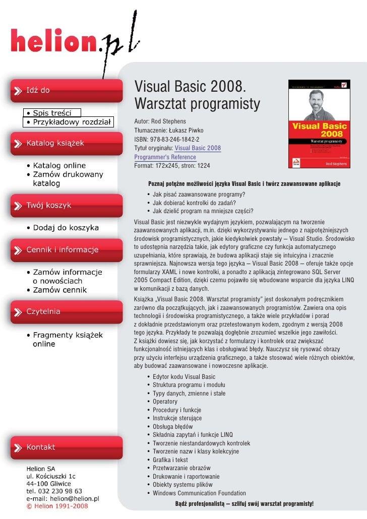 Visual Basic 2008. Warsztat programisty Autor: Rod Stephens T³umaczenie: £ukasz Piwko ISBN: 978-83-246-1842-2 Tytu³ orygin...