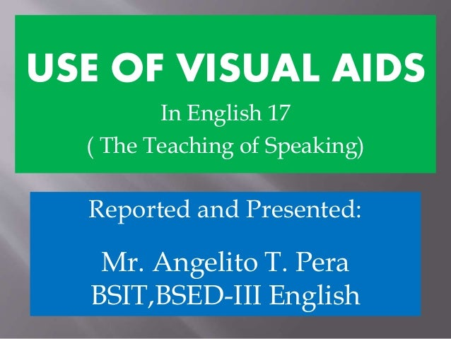 using visual aids in teaching english Do you ever give thought to everything you use or can use with your esl kids we can find visual aids though we use all our ways to teach english.