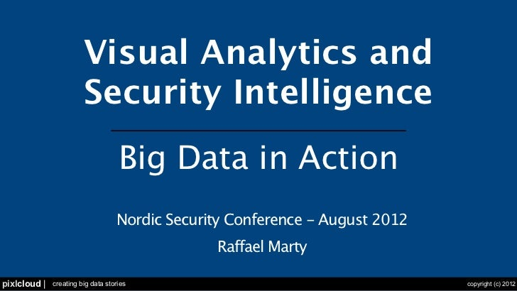 Visual Analytics and                        Security Intelligence                                    Big Data in Action   ...