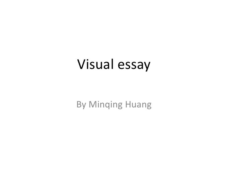 Visual essay<br />By Minqing Huang<br />