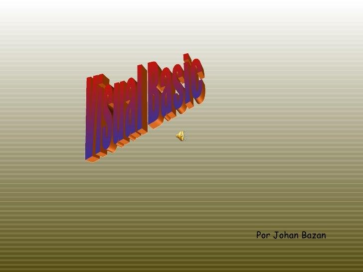 Visual Basic Por Johan Bazan