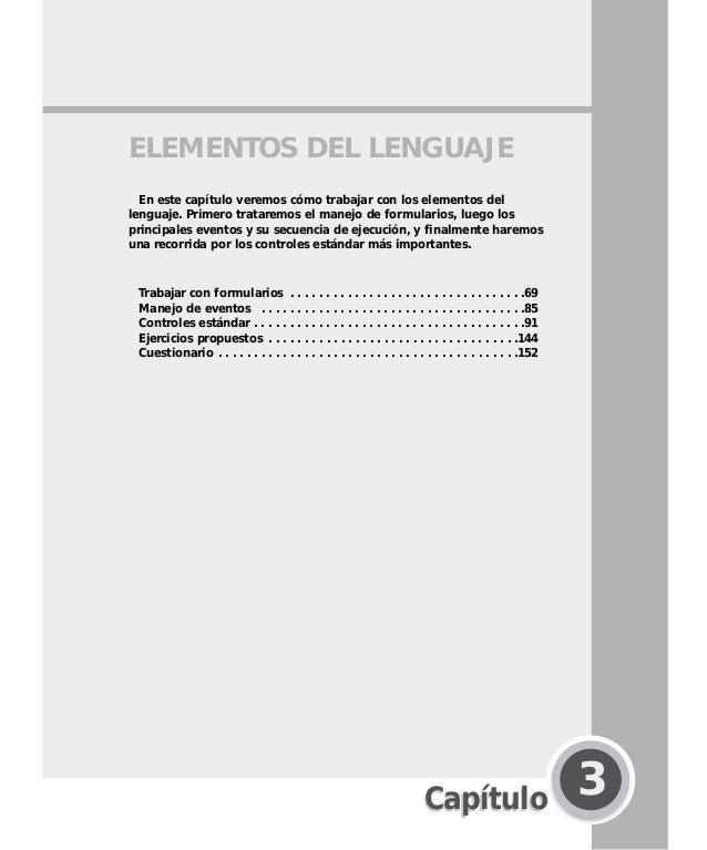 Elementosdellenguaje3 CapítuloCapítulo 3 ELEMENTOS DEL LENGUAJE En este capítulo veremos cómo trabajar con los elementos d...
